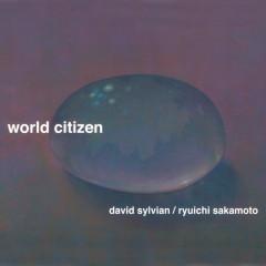 World Citizen - David Sylvian, Ryuichi Sakamoto