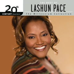 20th Century Masters – The Millennium Collection: The Best Of LaShun Pace - LaShun Pace