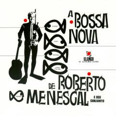 A Bossa Nova De Roberto Menescal E Seu Conjunto - Roberto Menescal E Seu Conjunto