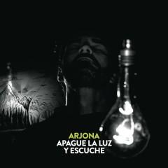 Apague la Luz y Escuche - Ricardo Arjona