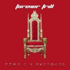 Forever Trill - Pimp C, Overdose