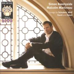 Wigmore Hall Live - Simon Keenlyside & Malcolm Martineau - Simon Keenlyside, Malcolm Martineau
