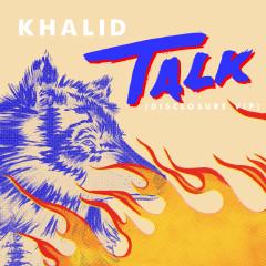 Talk (Disclosure VIP) - Khalid