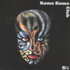 5 1/2 - Kome Kome Club