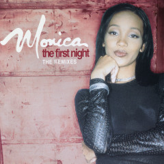 The First Night - The Remixes - Monica