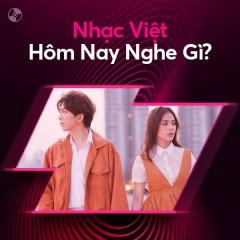 Nhạc Việt Hôm Nay Nghe Gì?