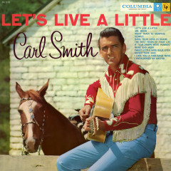 Let's Live a Little - Carl Smith