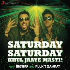 Saturday Saturday (Khul Jaaye Masti) - Badshah, Arjun Kanungo, Aastha Gill