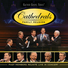 Cathedrals Family Reunion: Past Members Reunite Live In Concert
