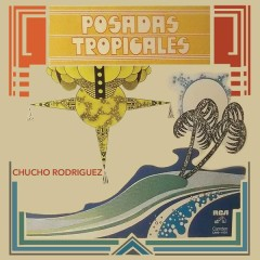 Posadas Tropicales - Chucho Rodriguez