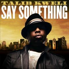 Say Something - Talib Kweli