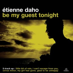 Be My Guest Tonight E.P. - Etienne Daho