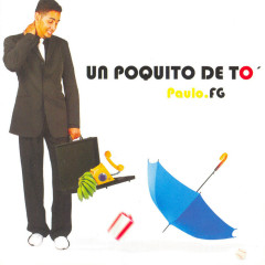 Un Poquito de Tó - Paulo FG