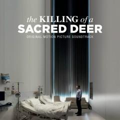 The Killing of a Sacred Deer (Original Motion Picture Soundtrack) - Various Artists
