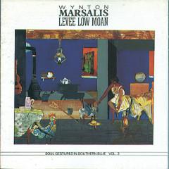 Levee Low Moan Soul Gestures In Southern Blue Vol. 3 - Wynton Marsalis