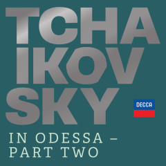 Tchaikovsky in Odessa - Part Two