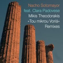 Tou mikrou Voria - Remixes - Nacho Sotomayor, Mikis Theodorakis, Clara Padovese
