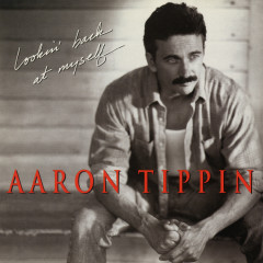 Lookin' Back at Myself - Aaron Tippin