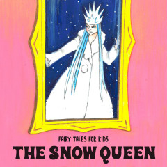 The Snow Queen - Fairy Tales for Kids