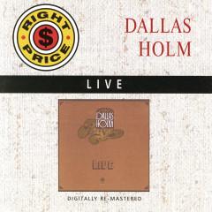 Dallas Holm - Live