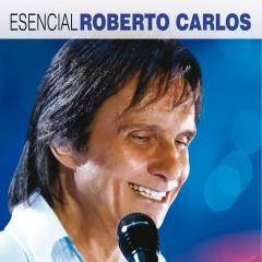 Esencial Roberto Carlos - Roberto Carlos