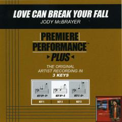 Premiere Performance Plus: Love Can Break Your Fall - Jody McBrayer