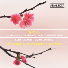 Shoka: Japanese Children Songs - Orchestre Symphonique de Montreál, Kent Nagano, Diana Damrau