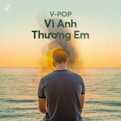 Vì Anh Thương Em - Phan Duy Anh, Đinh Tùng Huy, Khang Việt, Nhật Phong