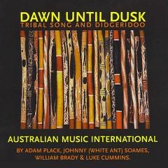 Dawn Until Dusk - Adam Plack, Johnny Soames, William Brady, Luke Cummins