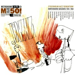 Stockholm Jazz Sensation! Metronome Sessions 1949-1960 - Various Artists