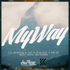 My Way (Single) - Lil Shadow, TYT, DLblack, Mr. OK, KynBB