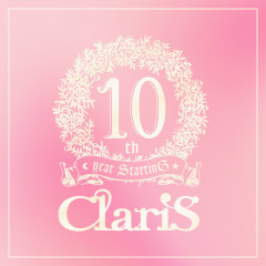 ClariS 10th year StartinG Tower of Persona - #2 Past - - ClariS