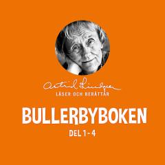 Bullerbyboken - Astrid Lindgren läser och berättar (Del 1-4) - Astrid Lindgren