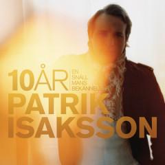 10 år - en snäll mans bekännelser - Patrik Isaksson