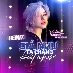 Giá Như Ta Chẳng Biết Nhau (Future Bass Remix) (Single) - Vicky Nhung, RUOUVANG