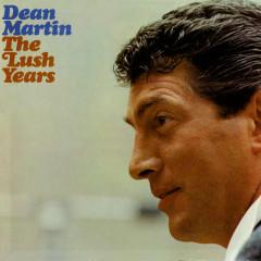 The Lush Years - Dean Martin