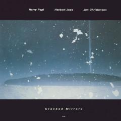 Cracked Mirrors - Harry Pepl, Herbert Joos, Jon Christensen