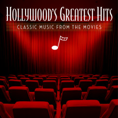 Hollywood's Greatest Hits: Classic Music From The Movies - Various Artists