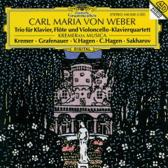 Weber: Piano Trio Op. 63; Piano Quartet Op. 8 - Gidon Kremer, Irena Grafenauer, Veronika Hagen, Vadim Sacharow, Clemens Hagen