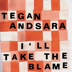 I'll Take the Blame EP - Tegan And Sara