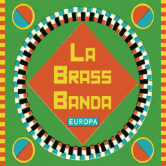 Europa - Premium Edition - LaBrassBanda