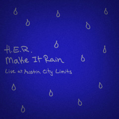 Make It Rain - Live at Austin City Limits - H.E.R.