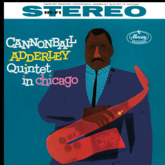 Cannonball Adderley Quintet In Chicago - Cannonball Adderley Quintet