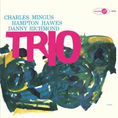 Mingus Three (feat. Hampton Hawes & Danny Richmond) - Charles Mingus, Danny Richmond, Hampton Hawes