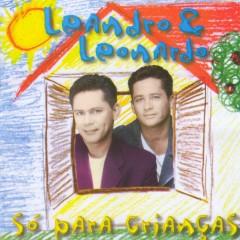 Só para Crianças - Leandro and Leonardo