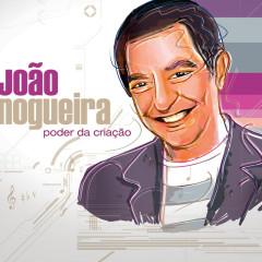 Poder Da Criação - João Nogueira