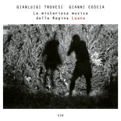 La misteriosa musica della Regina Loana - Gianluigi Trovesi, Gianni Coscia