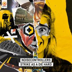 Strike As A Die Hard (Q-Base Anthem 2017)