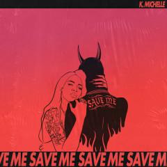 Save Me (Single) - K. Michelle