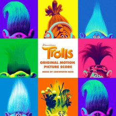 TROLLS (Original Motion Picture Score) - Christophe Beck, Jeff Morrow